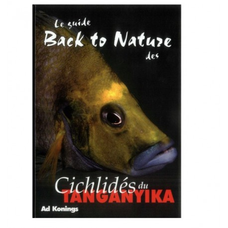 LE GUIDE BACK TO NATURE DES CICHLIDES DU TANGANYIKA